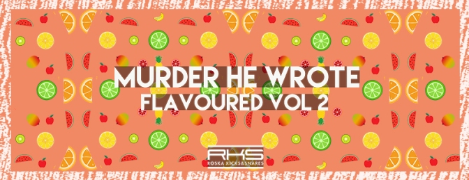 Murder He Wrote's 'Flavoured Vol 2' is here