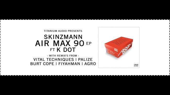 SkinzMann feat KDOT – Air Max 90 (Burt Cope Remix) [Premiere]
