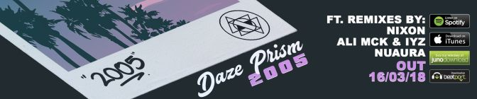Premiere: Daze Prism  – '2005' (Nixon Remix) [Forthcoming Articulate Records]